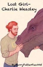Lost Girl- Charlie Weasley fanfictie by HarryPotterFan005