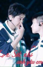 [Chuyển ver] [ChanSoo - HunHan] - Lợn Sắt nhỏ, anh yêu em! by chansoo_love567