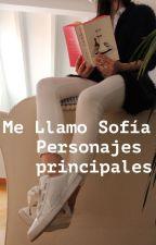 Me Llamo Sofía: personajes principales by anamhuertas