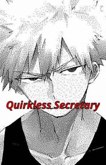 Quirkless Secretary [[BOOK TWO]] || Katsuki Bakugou x Fem