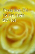 Trọng Sinh Chi Tà Khí Thiên Sư - full by yellow072009