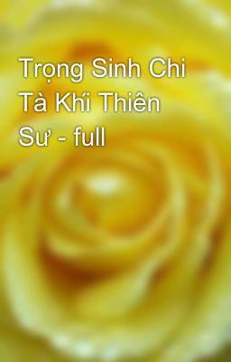 Trọng Sinh Chi Tà Khí Thiên Sư - full