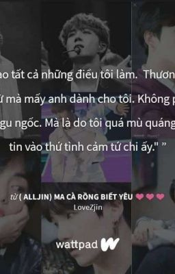 ( AllJin) Ma Cà Rồng Biết Yêu ❤❤❤