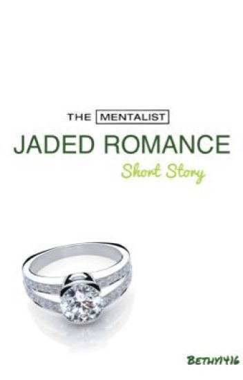 Jaded Romance-The Mentalist