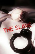 The Slave by InsanityBeing