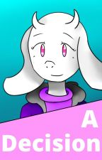 A Decision (COMPLETED) (An AlterTale FanFiction) by BubblyShip