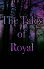 The Tales Of Royal by VincentVoltaire