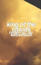 king of the clouds by belowthesun