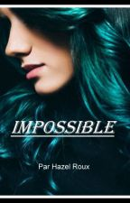 Impossible by EstyStellaTetelle
