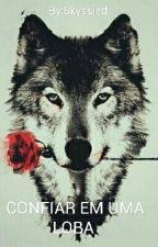 Confiar Em Uma Loba - Camren G!P by Skyssied