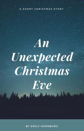 An Unexpected Christmas Eve by EmilyHornburg9