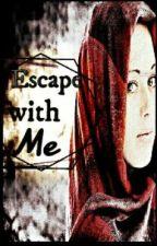 Escape with me (Zayn Malik FF) by Zayns_Einhorn