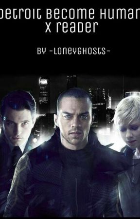 Detroit become human x reader (Requests closed) - Gavin x