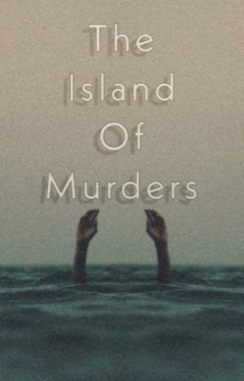 The Island Of Murders (Sequel to TCOM)