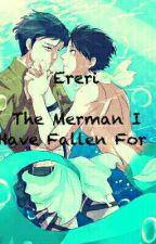 Ereri  The Merman I Have Fallen For  by Hellen16YaoiShipper