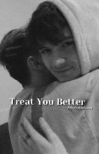 Treat You Better ➳ Jacklyn by adorkablefovvs