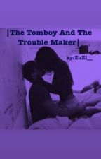 |The Tomboy And The Trouble Maker| (Editing!) by ZuV__Zuzi