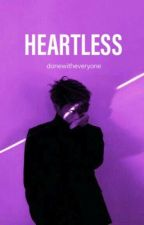 HEARTLESS || bxb by donewitheveryone