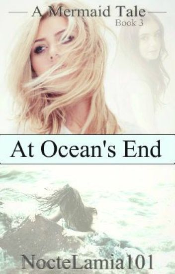 A Mermaid Tale Book 3 - At Ocean's End (ON HOLD)