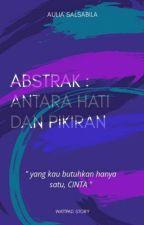 ABSTRAK : ANTARA HATI DAN PIKIRAN by auliasalsabila115