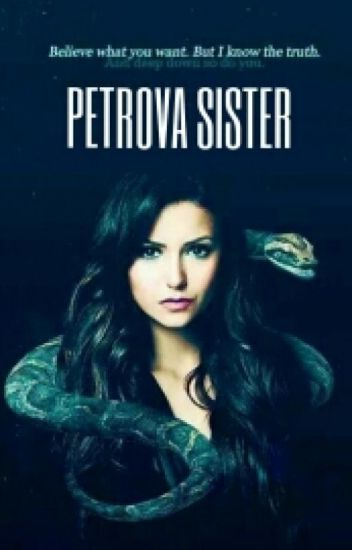 Petrova Sister (The Vampire Diaries-Klaus/Elijah lovestory)