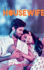 """""""House Wife"""" (Completed) by pradhanas"""