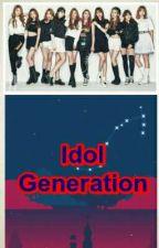 Idol Generation  by LoonaticStray