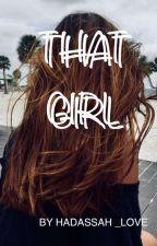 That Girl by hadassah_love