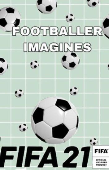 Footballer Imagines/Preferences ⚽️