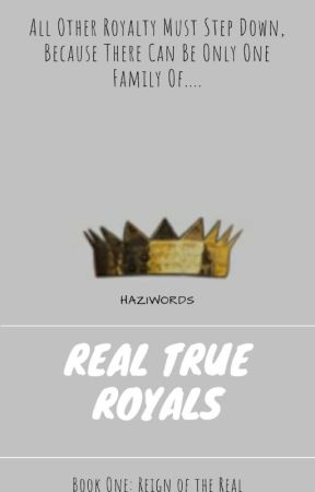 Real True Royals (On Going) by MentallyHaziWords