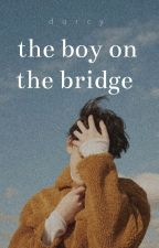 the boy on the bridge ☑️ by fragmented-
