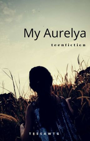 My Aurelya [End] by tessawtg