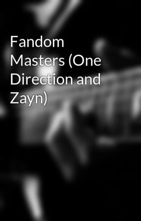 Fandom Masters (One Direction and Zayn) by Cortnico95