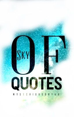 sky of quotes completed dryad wattpad