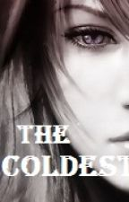 THE COLDEST (in major revision) by JannaMaePH