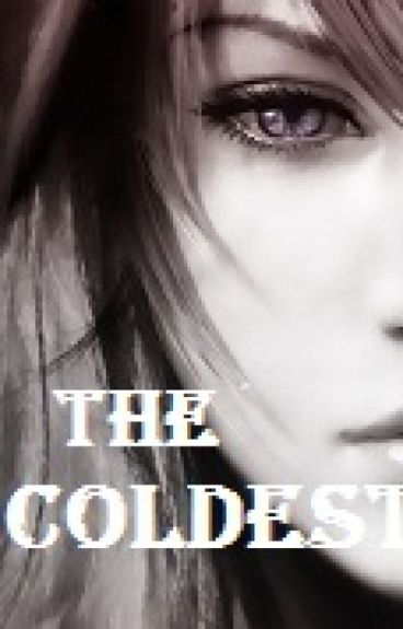 THE COLDEST (in major revision)