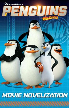 Penguin of Madagascar the movie  oc - chapter 1 - Wattpad