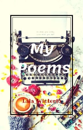 My Poems by Lala_winter16