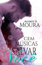 Cem Músicas Para Salvar Você [DEGUSTAÇÃO] by AudreyRMoura
