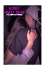 Him & I// Hayes Grier by valentinasstories