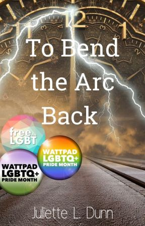 To Bend the Arc Back (LGBTQ+) by Dragonrat703