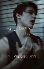 Oh, Okay  by Vaporeon700