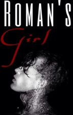 Roman's girl by Talkingshxt1999