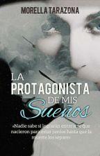 La Protagonista de mis Sueños by MFabiTZ