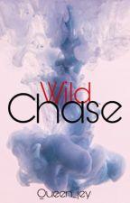 His Wild Chase - BOOK 2 [ C O M P L E T E D ] by queen_jey
