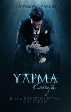 YAPMA! by Sonbahar_Yazari