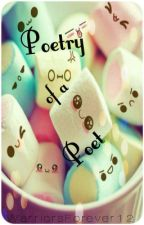 Poetry of a Poet by WarriorsForever12