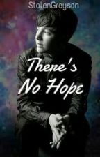There's No Hope  (Greyson Chance FanFiction) by sarahudia