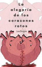 La alegoría de los corazones rotos  by Lex_Snape