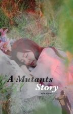 A Mutants Story by Kim_Yennie